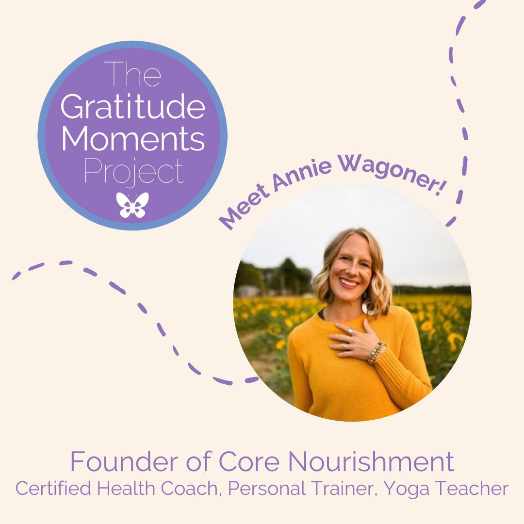 Gratitude Moments Interview with Annie Wagoner of Core Nourishment